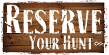 Reserve Your Hunt Online!