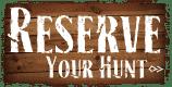 Reserve Your Hunt Online!